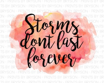 Storms Don't Last Forever - Print