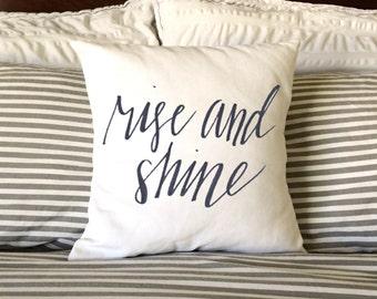 Rise & Shine Pillow, Bed Pillow, Decorative Pillow, Nursery Pillow, Fiance Pillow, Throw Pillow, Conversation Pillow, Hand-lettered Pillow