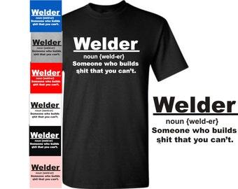 Welder Shirt, Noun Shirt, Men's Funny T Shirts Welder Noun Someone Who Builds Tee, Welding Definition, Humor Shirt Fathers Day Gift Tee 30