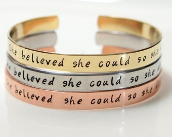 She believed she could so she did - Hand Stamped Jewelry. Personalized Message Bracelet. Graduation Gift. Inspirational Cuff. Gift Under 20
