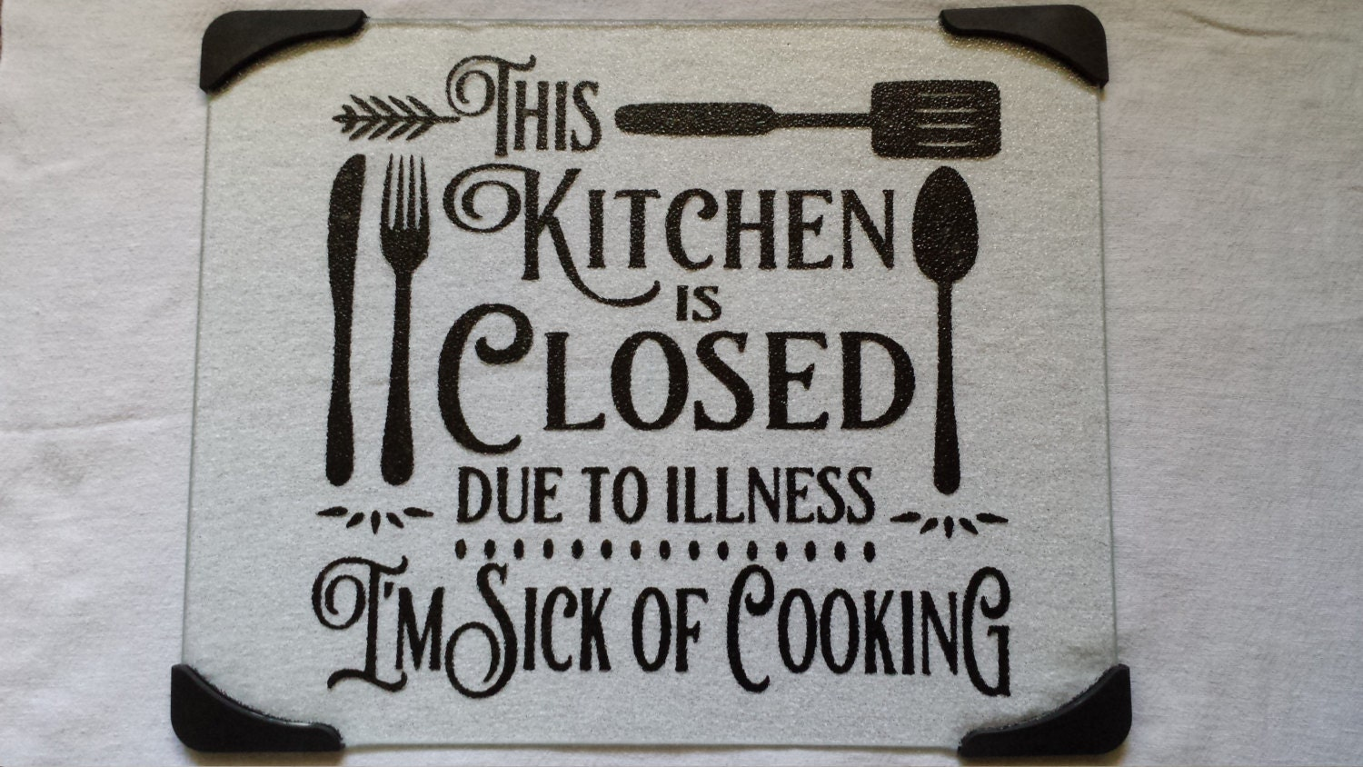 This Kitchen Is Closed Due To Illness Im Sick Of Cooking