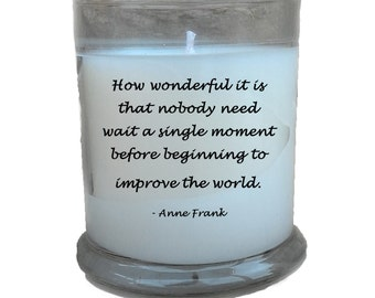10% Off Improve The World 12oz Soy Candle; Anne Frank Quote; Inspirational Quote; Inspirational Gifts; Read Description for Coupon Code