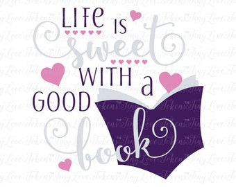 Life is Sweet with a Good Book Design (.svg/.dxf/.eps/.pdf/.png)