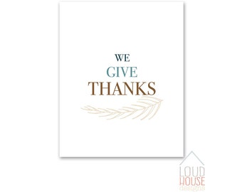 We Give Thanks Printable, Thanksgiving Printable, Instant Download