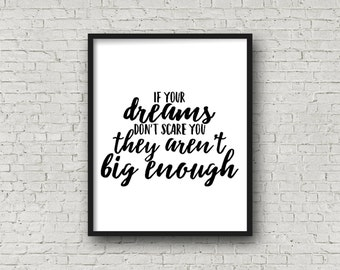 If Your Dreams Don't Scare You They Aren't Big Enough, Prints, Motivational Quote, Black & White Print, Inspirational Decor, Wall Art, Decor