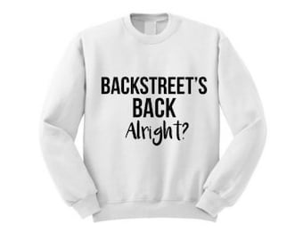 Backstreet's Back, Alright?