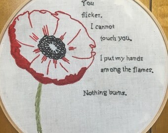 """Sylvia Plath Poppies in July version 2, 9"""" embroidery, Ariel, Ted Hughes"""