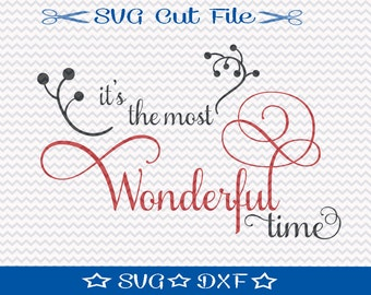 The Most Wonderful Time Christmas SVG File, SVG for Silhouette, Xmas SVG, Happy Holidays