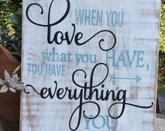 When you have what you Love,Gallery Wall Decor,Family quote,Painted Typography sign,Inspirational wood sign,be grateful,wood sign saying