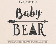 Baby Bear SVG Teepee Svg Arrow svg newborn SVG kids SVG Baby Bear Cut File Bear Clip Art Files for Silhouette Studio Cricut Design Space