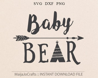 Baby Bear SVG Teepee Svg Arrow svg newborn SVG kids SVG Baby Bear Cut File Bear Clip Art Files for Silhouette Studio Cricut Design Space