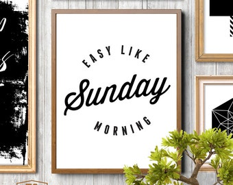 Printable art, Easy Like Sunday Morning, fun art, funny home decor, typographic prints, minimalist, typography poster, wall art decor