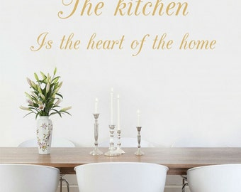 The kitchen is the heart of the home ...wall decal