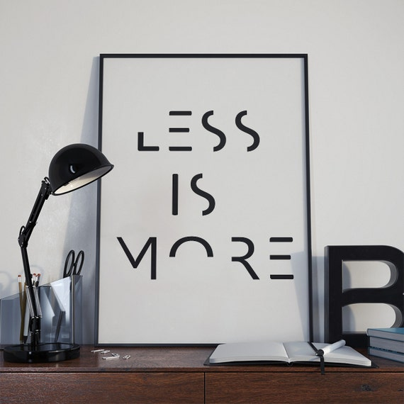 Less Is More Quote Print Inspirational Print By