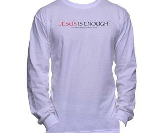Jesus Is Enough Long Sleeve Tee