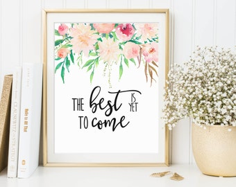The Best Is Yet To Come, Optimism Printable, Optimism Print, Floral Printable, Optimist Printable, Optimist Prints, Calligraphy Wall Art