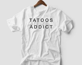 Tshirt Addict Tee Top Unisex tattoo tattoos