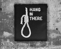 Hang In There Rope Backpack Patch in Black