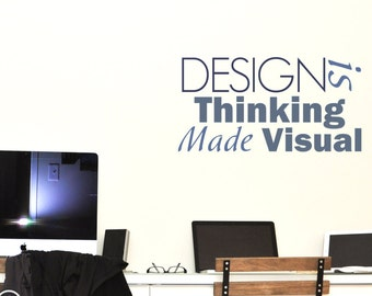 Design is thinking made visual vinyl wall decal-office, bedroom, work space, removable sticker-022