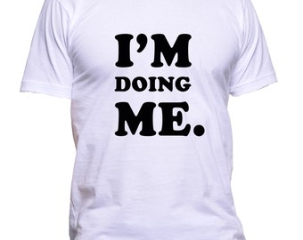 I'm Doing Me T Shirt inspirational self validation tee confidence tshirt 100% cotton