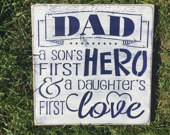 A sons first hero// daughters first love/ wood sign