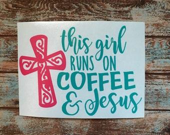 This Girl Runs On Coffee & Jesus | Coffee and Jesus | Yeti Decal | Car Decal