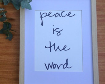 Peace Is The Word Print.