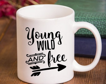 Quote Mug - Young Wild And Free