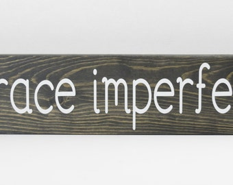 Distressed Wood sign – Hand Painted Wood Sign – Popular Wood Sign Sayings – Embrace Imperfection -Inspirational Wood Art -Funny Wedding Gift