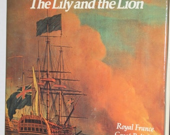 The Lily and the Lion - Empires: Their Rise and Fall - Royal France - Great Britain