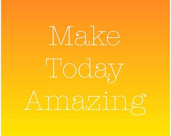 Make Today Amazing Wall Canvas