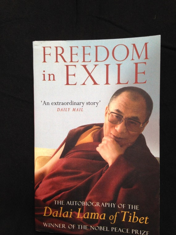analysis of freedom in exile by the dalai lama In an unassuming and down-to-earth style, he writes about what it means to be  the living reincarnation of the dalai lama, the religious and secular head of tibet.