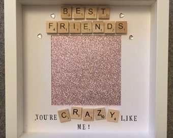 Best friend scrabble photo frame- we're crazy just like eachother- perfect birthday gift- sparkly photo frame