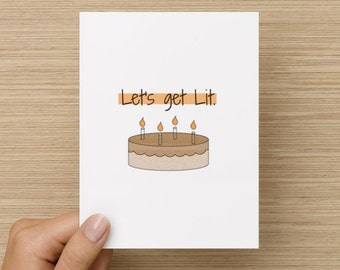 Greeting Card - Let's get lit: Happy Birthday card, tumblr birthday card, get Lit card for friend, Card for best friend, BFF birthday card