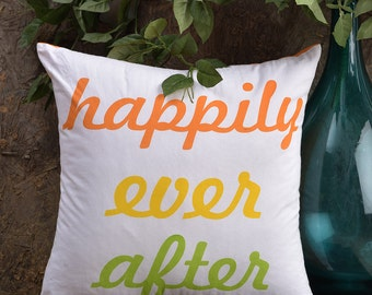 "Happily Ever After Cotton Throw Pillow cover,Throw pillow Cover,Printed Pillow,Message Pillow, Multi Color, Standard Size 16""x16"""