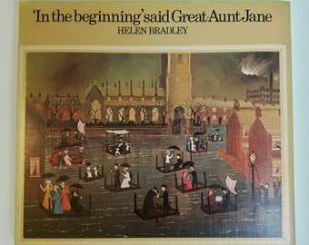 In The Beginning said Great Aunt Janet written and illustrated by Helen Bradley MBE. First Edition 1975. In VG to Fine Condition. Rare