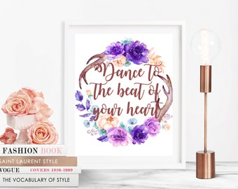 Tribal wall print, Dance to the beat of your heart, Antler Print, Aztec boho print, printable 8x10,home decor,Wall art print, Flower print