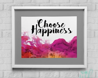Choose Happiness Instant Download Wall Art 8x10/11x14