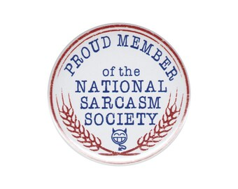 Proud Member Of The National Sarcasm Society Button Badge Pinback Pin