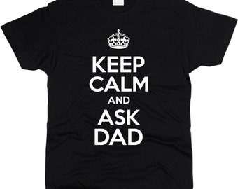 Keep Calm And Ask Dad Men T-Shirt