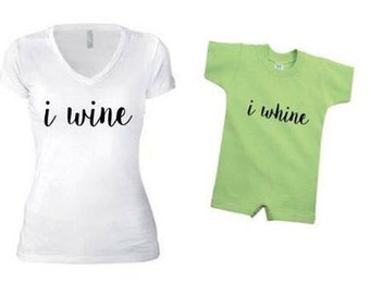 i wine, i whine mommy&me matching tees