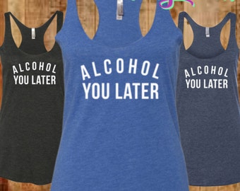Alcohol You Later Razorback Tank Top