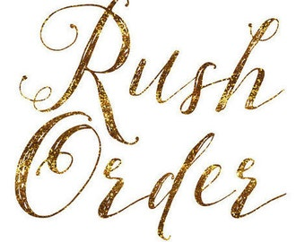 RUSH ORDER / Move My Order to the Front of the Line