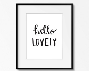 Hello Lovely Print. Printable Wall Art. Hand Lettered Quote. Simple Wall Art. Black and White Quote. Cute Quote. Printable Quote.