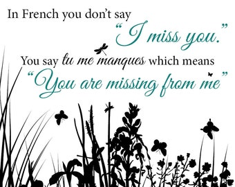 You Are Missing From Me - I Miss You Print- Butterflys