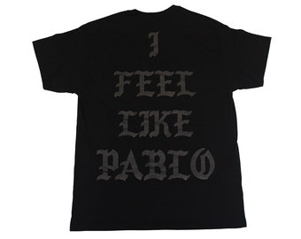 Chicago I Feel Like Pablo Shirt Black T | Kanye West | The Life of Pablo | IFLP | Tlop | Saint Pablo | Yeezy | Yeezus | Best Pop Up Tour Tee