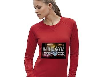 Women's In The Gym Looking Good Sweatshirt