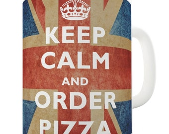 Order Pizza Keep Calm And Carry On Ceramic Funny Mug