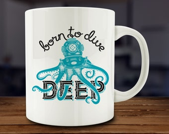 Born to Dive Deep Mug, Motivational Mug (A219)