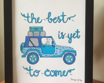 The Best is Yet...PRINT